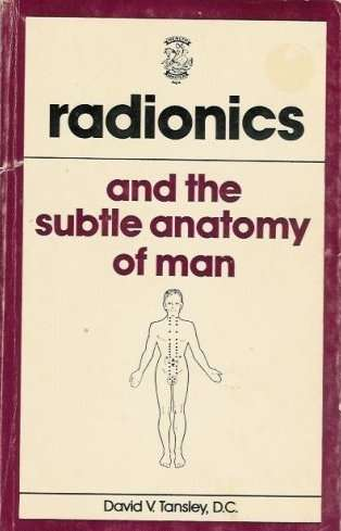 David V. Tansley - Radionics and the Subtle Anatomy of Man