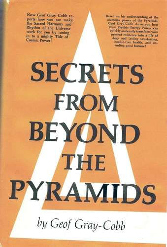 Geof Gray-Cobb - Secrets from Beyond the Pyramids