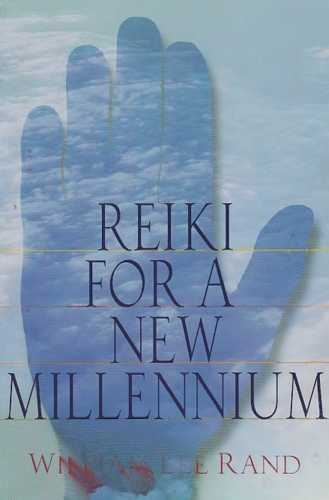 William Lee Rand - Reiki for a New Millenium