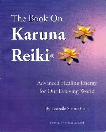 Laurelle Shanti Gaia - The Book on Karuna Reiki