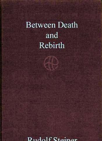 Rudolf Steiner - Between Death and Rebirth