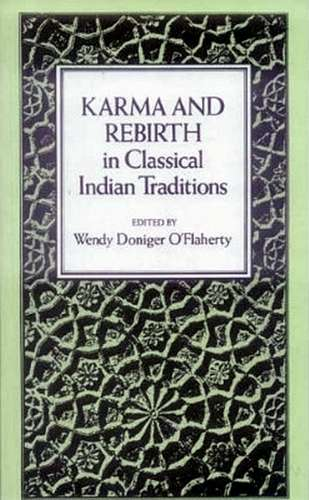 W. O'Flaherty - Karma and Rebirth in Classical Indian Tradition