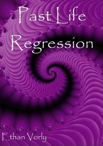Ethan Vorly - Past Life Regression
