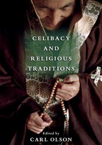 Carl Olson - Celibacy and Religious Traditions
