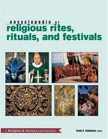 Encyclopedia of Religious Rites, Rituals, and Festivals