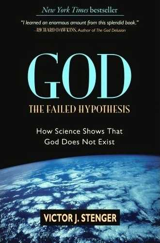 Victor J. Stenger - God - The Failed Hypothesis