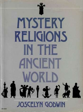 Joscelyn Godwin - Mystery Religions in the Ancient World