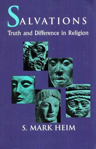 S. Mark heim - Salvations - Truth and Difference in Religion