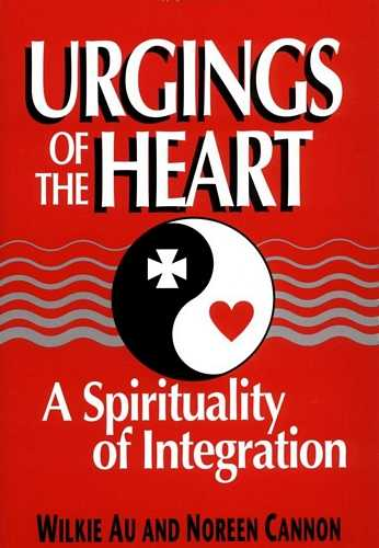 Wilkie Au - Urgings of the Heart - A Spirituality of Integration