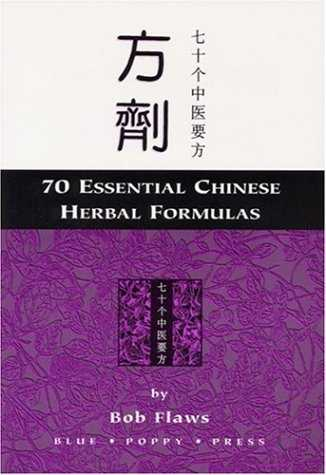 Bob Flaws - 70 Essential Chinese Herbal Formulas