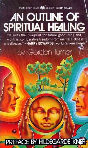 Gordon Turner - An Outline of Spiritual healing
