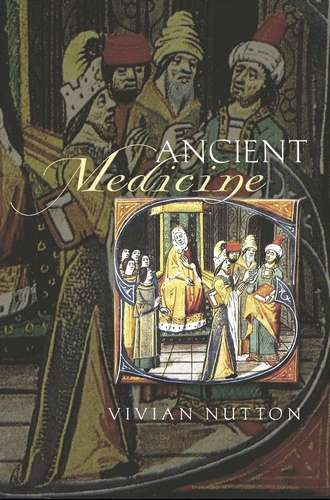 Vivian Nutton - Ancient Medicine
