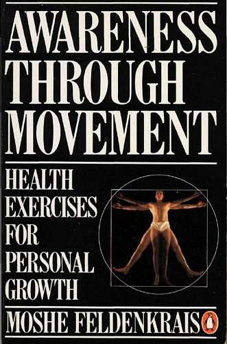 Moshe Feldenkrais - Awareness through Movement