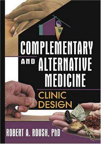 Robert A. Roush - Complementary and Alternative Medicine