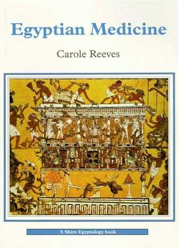 Carole Reeves - Egyptian Medicine