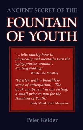 Peter Kelder - Ancient Secret of the Fountain of Youth
