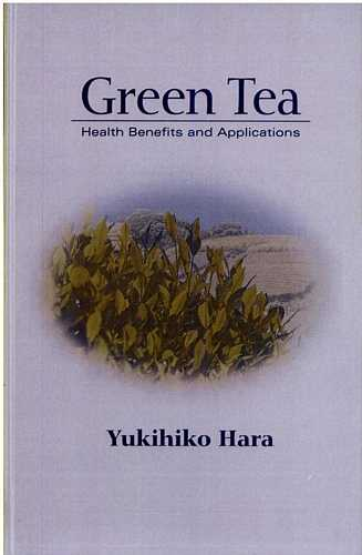 Yukihiko Hara - Green Tea - Health Benefits and Applications