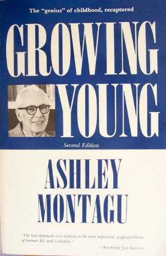 Ashley Montagu - Growing Young