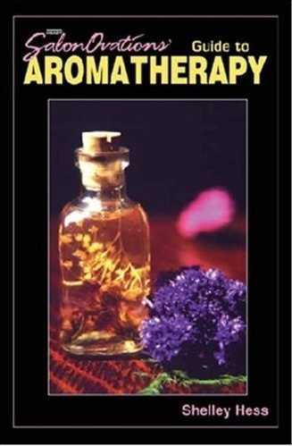 Shelley Hess - Guide to Aromatherapy