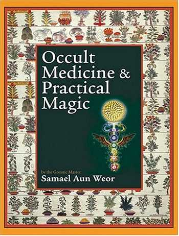 Samael Aun Weor - Occult Medicine & Practical Magic