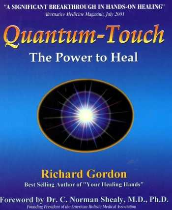 Richard Gordon - Quantum-Touch - The Power to Heal