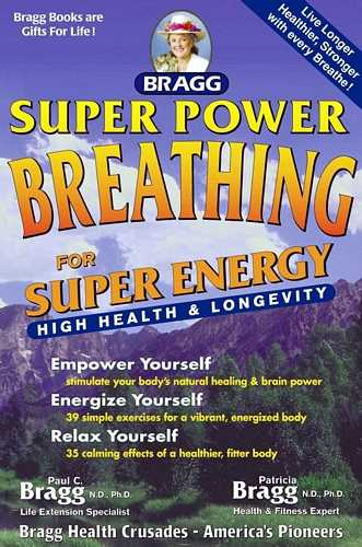 Paul Bragg - Super Power Breathing for Super Energy
