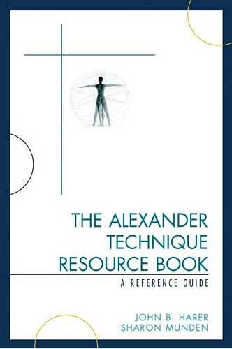 John Harer - The Alexander Technique Resource Book