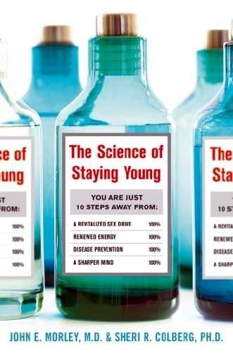 John E. Morley - The Science of Staying Young