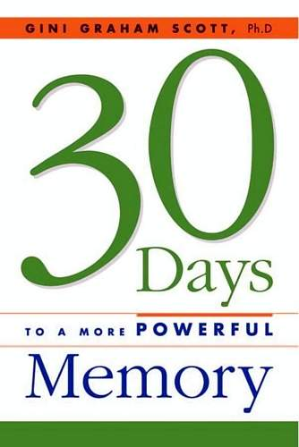 G. Graham Scott - 30 Days to a More Powerful Memory