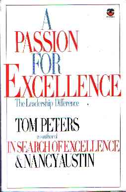 Tom Peters - A Passion for Excelence