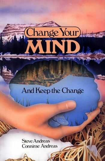 Steve Andreas - Change Your Mind - And Keep the Change