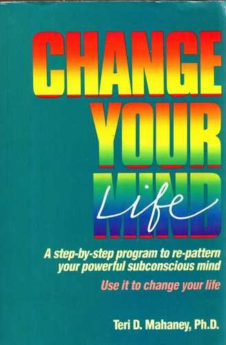 Teri D. Mahaney - Change Your Mind-Life