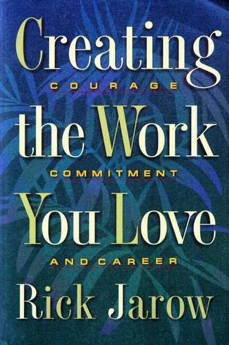 Rick Jarrow - Creating the Work You Love