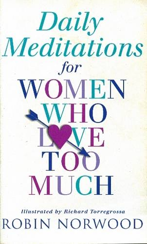 R. Norwood - Daily Meditations for Women Who Love Too Much
