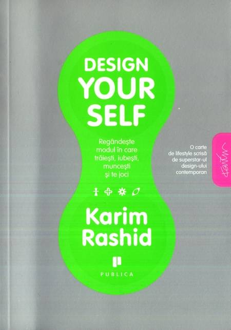 Karim Rashid - Design Your Self