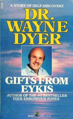 Wayne Dyer - Gifts from Eykis