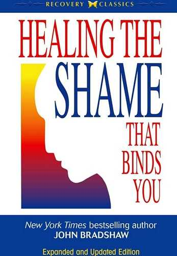 John Bradshaw - Healing the Shame that Binds You
