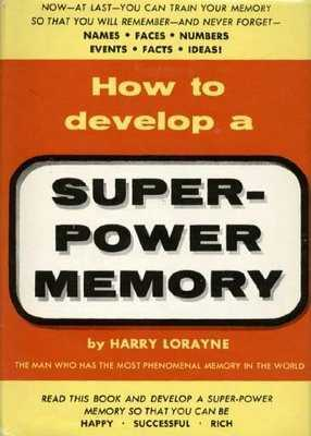 Harry Lorayne - How to Develop a Super-Power Memory