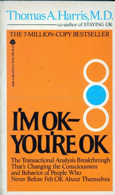 Thomas A. Harris - I'm OK, You're OK