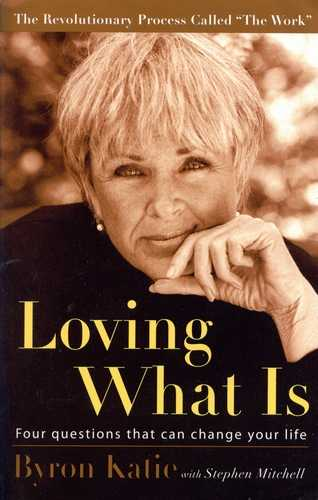 Byron Katie - Loving What Is