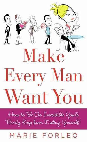 Marie Forleo - Make Every Man Want You