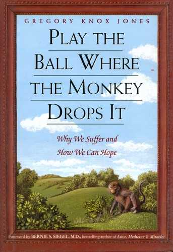 Gregory Knox jones - Play the Ball where the Monkey Drops It