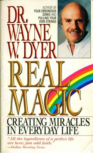 Wayne W. Dyer - Real Magic - Creating Miracles in Everyday Life