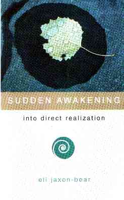 Eli Jaxon-Bear - Sudden Awakening - Into Direct Realisation