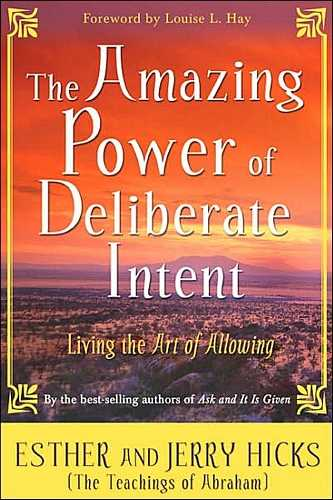 Esther and Jerry Hicks - The Amazing Power of Deliberate Intent