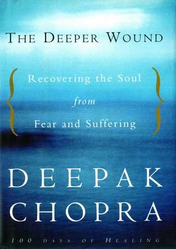 Deepak Chopra - The Deeper Wound