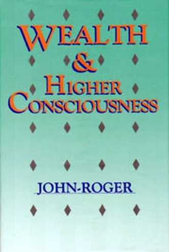 John Roger - Wealth and Higher Consciousness