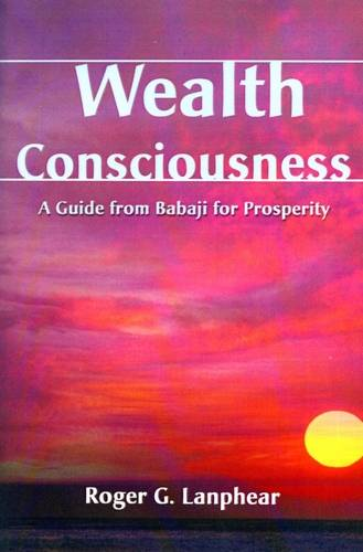Roger G. Lanphear - Wealth Consciousness