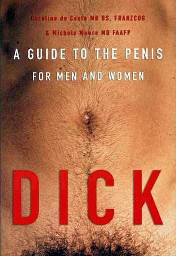 C. de Costo - Dick - A Guide to the Penis for Men and Women