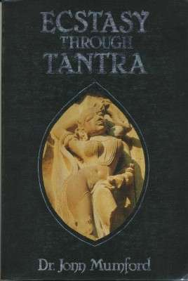 Jonn Mumford - Ecstasy through Tantra